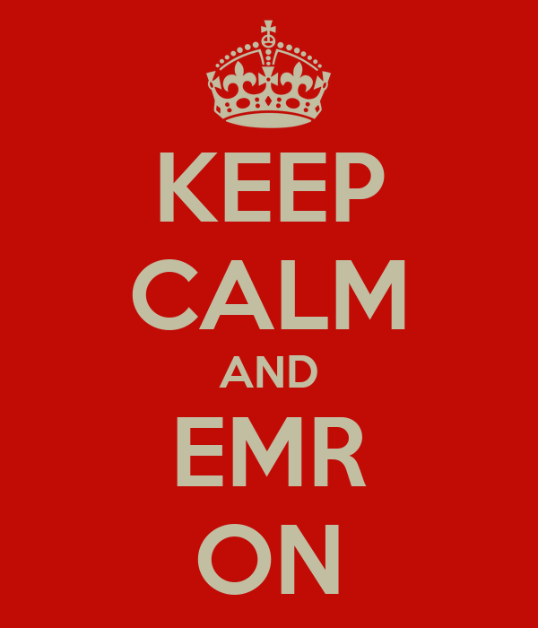 KEEP CALM AND EMR ON