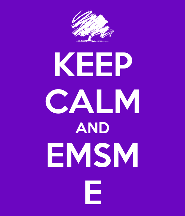 KEEP CALM AND EMSM E