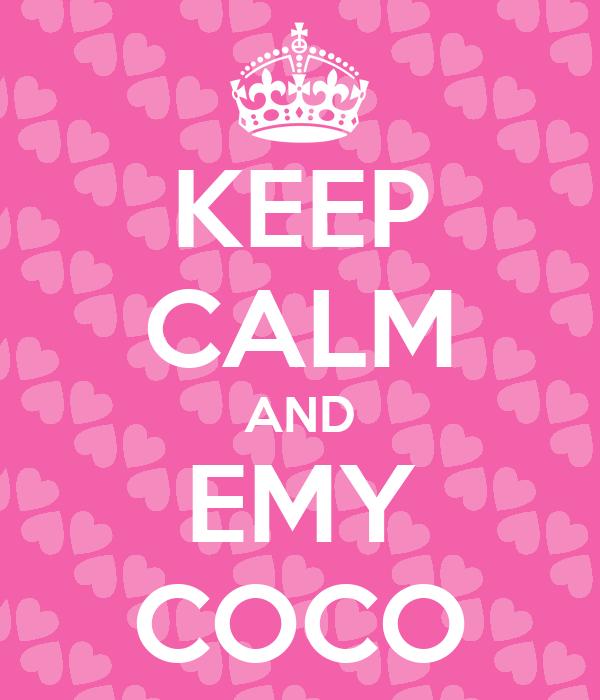 KEEP CALM AND EMY COCO