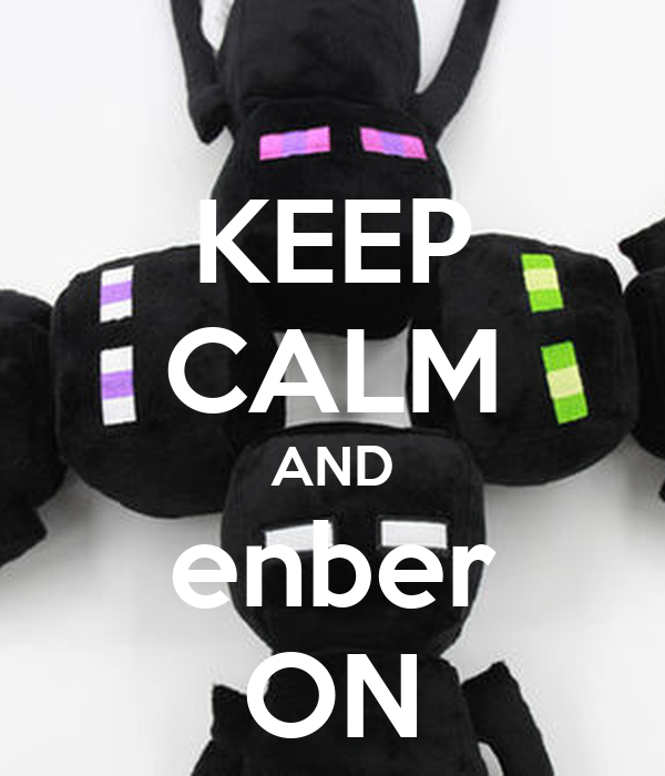 KEEP CALM AND enber ON