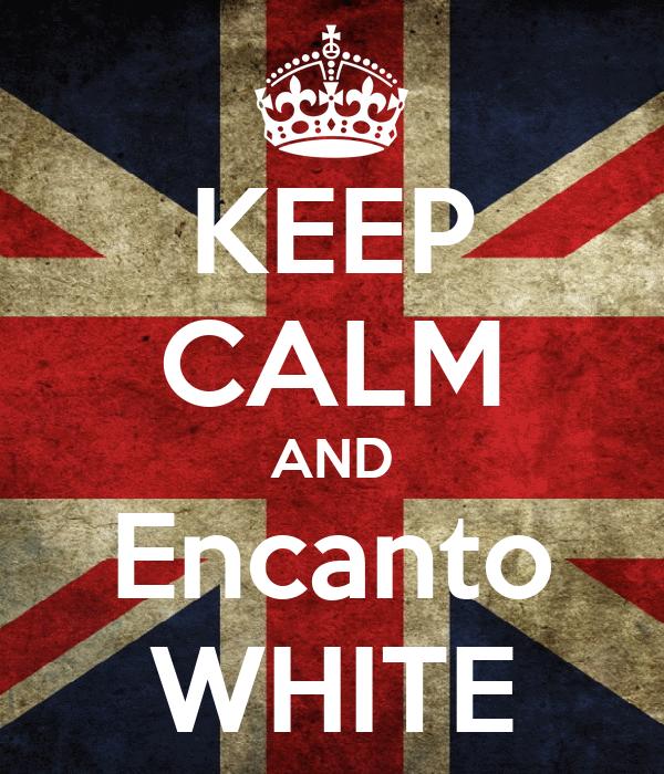 KEEP CALM AND Encanto WHITE