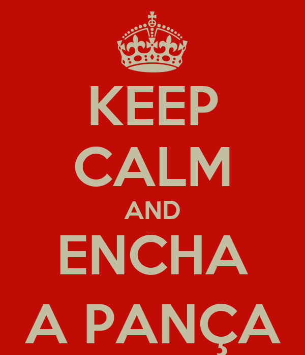 KEEP CALM AND ENCHA A PANÇA