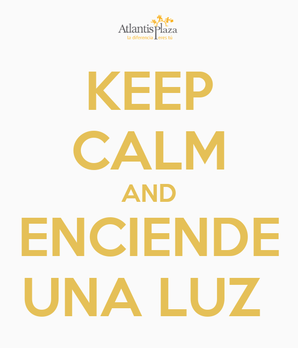 KEEP CALM AND ENCIENDE UNA LUZ