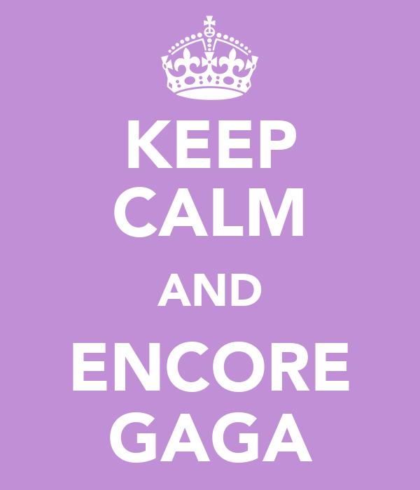 KEEP CALM AND ENCORE GAGA