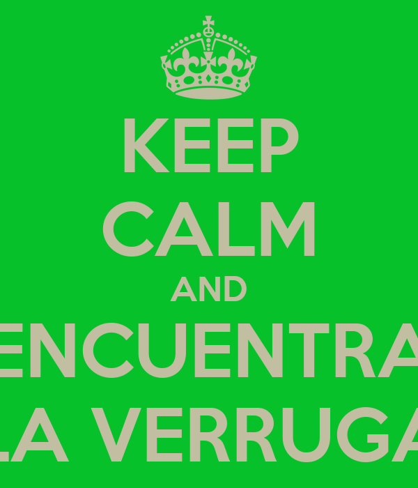 KEEP CALM AND ENCUENTRA LA VERRUGA