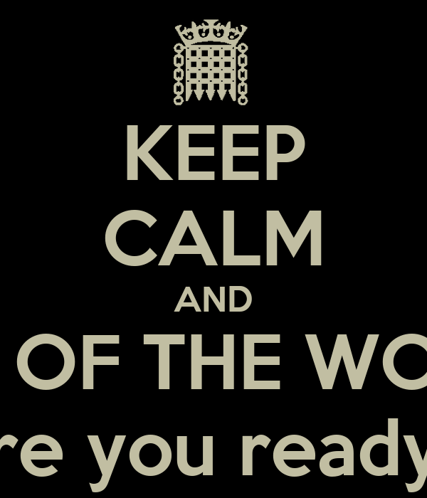 KEEP CALM AND END OF THE WORLD are you ready?