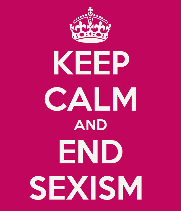 KEEP CALM AND END SEXISM
