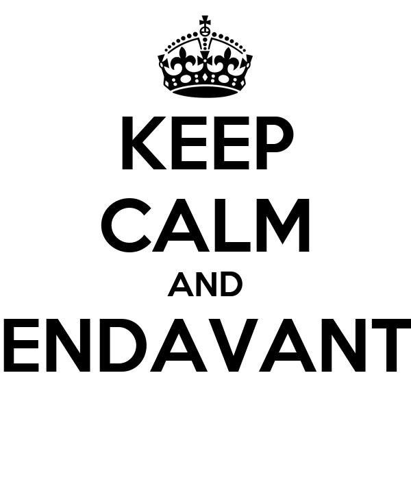 KEEP CALM AND ENDAVANT