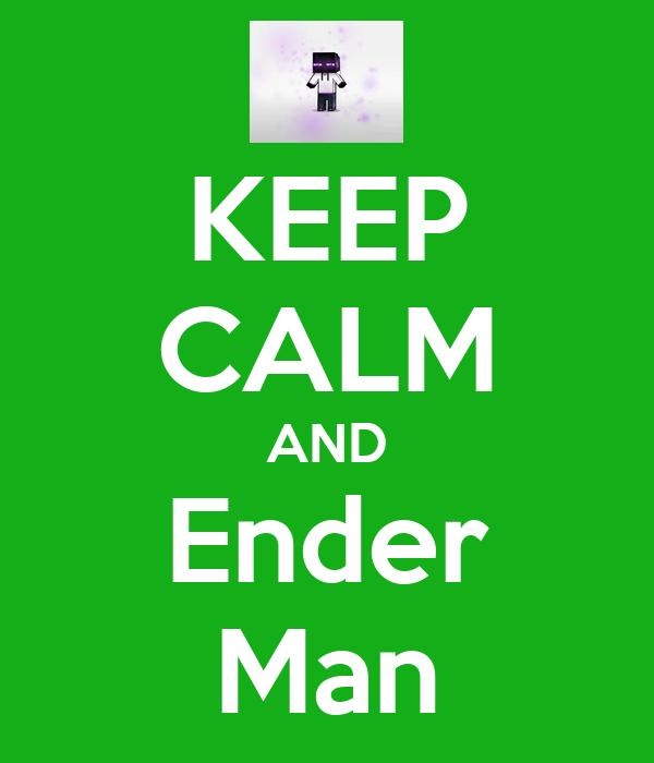KEEP CALM AND Ender Man