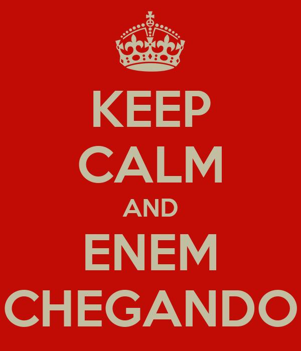 KEEP CALM AND ENEM CHEGANDO