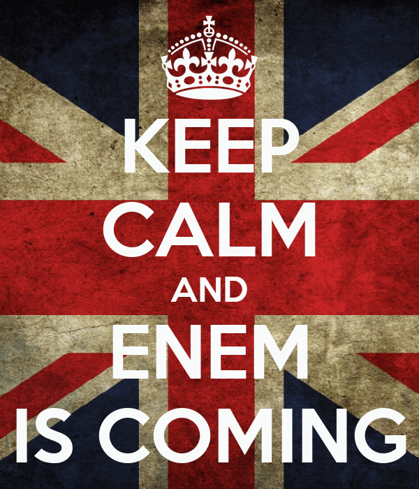 KEEP CALM AND ENEM IS COMING