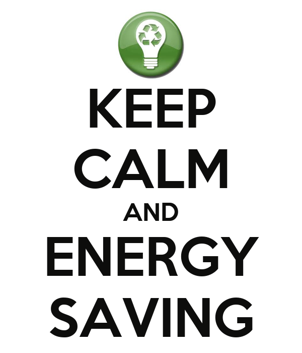 KEEP CALM AND ENERGY SAVING