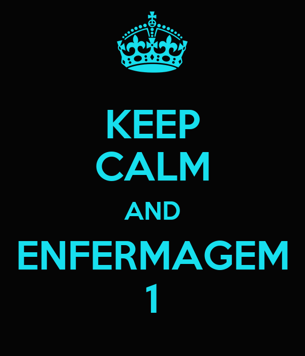 KEEP CALM AND ENFERMAGEM 1