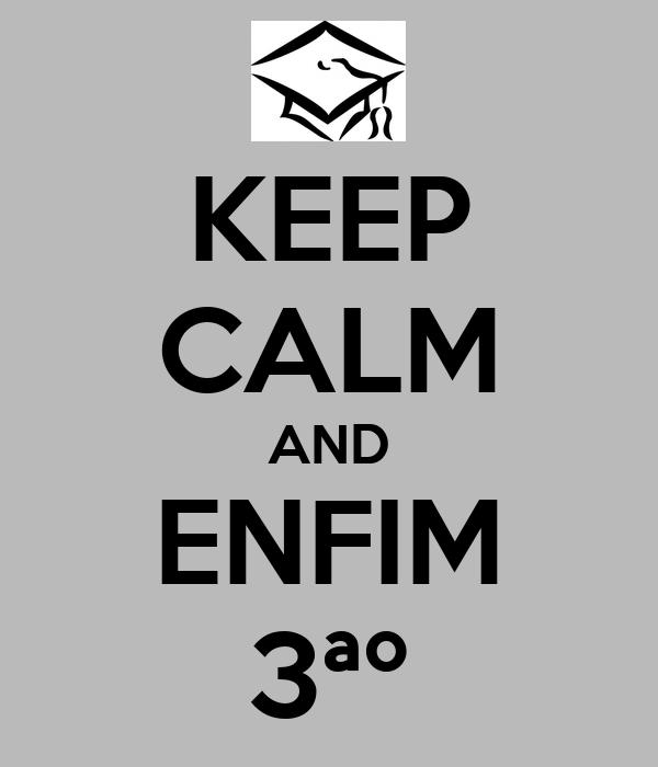 KEEP CALM AND ENFIM 3ªº