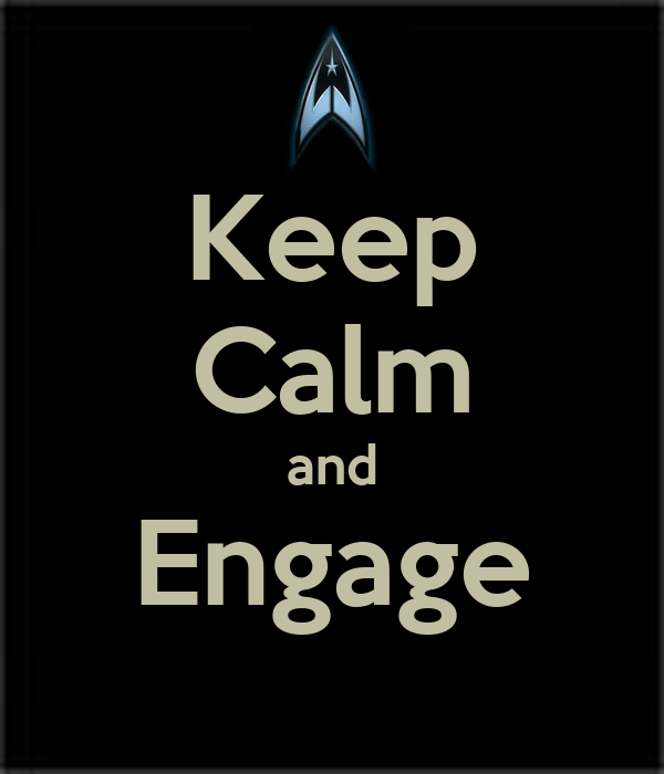 Keep Calm and Engage