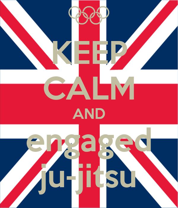 KEEP CALM AND engaged ju-jitsu