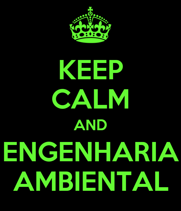 KEEP CALM AND ENGENHARIA AMBIENTAL