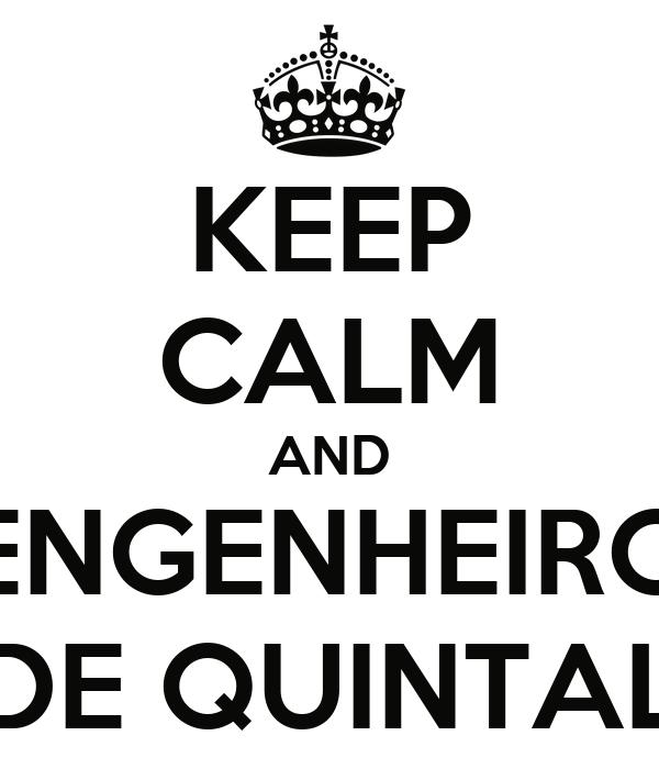 KEEP CALM AND ENGENHEIRO DE QUINTAL