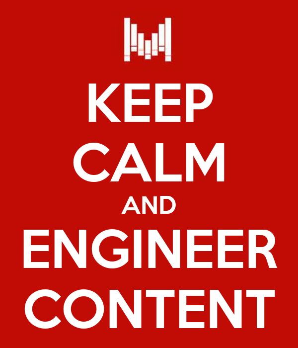 KEEP CALM AND ENGINEER CONTENT