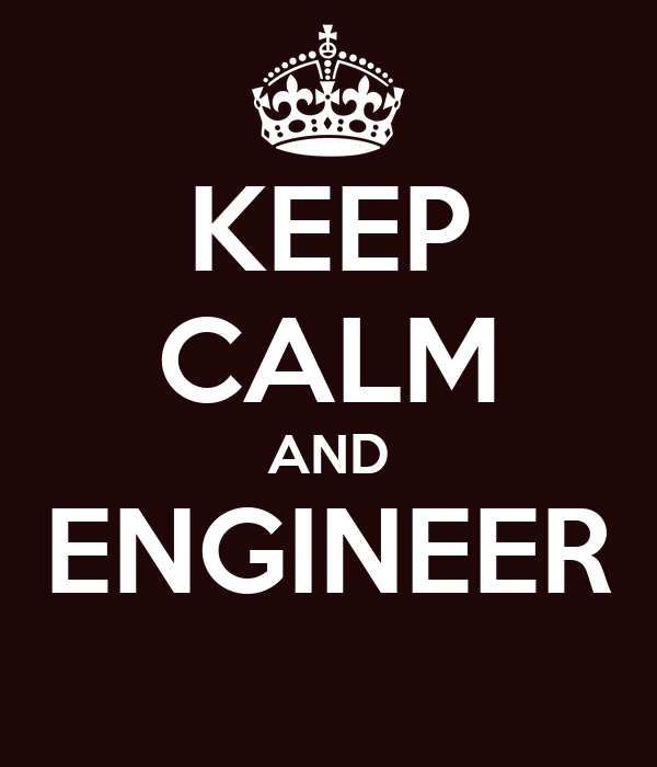 KEEP CALM AND ENGINEER