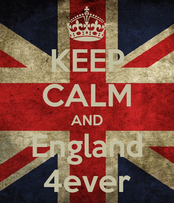 KEEP CALM AND England 4ever