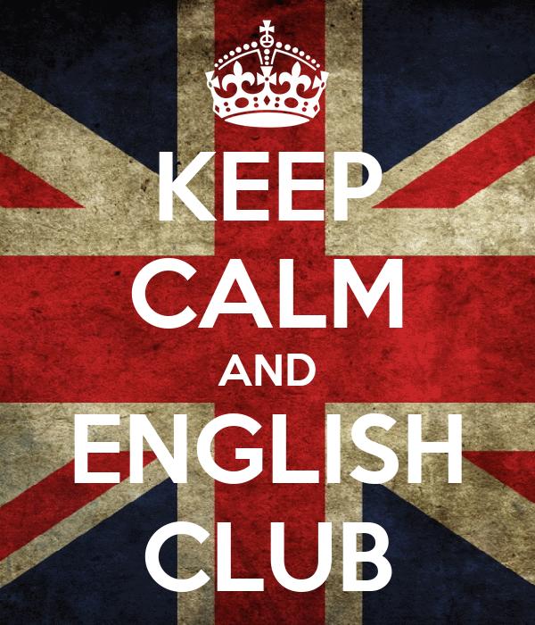 KEEP CALM AND ENGLISH CLUB