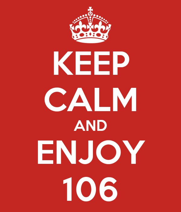 KEEP CALM AND ENJOY 106