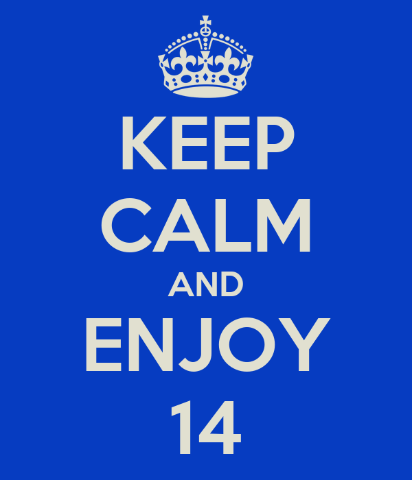KEEP CALM AND ENJOY 14