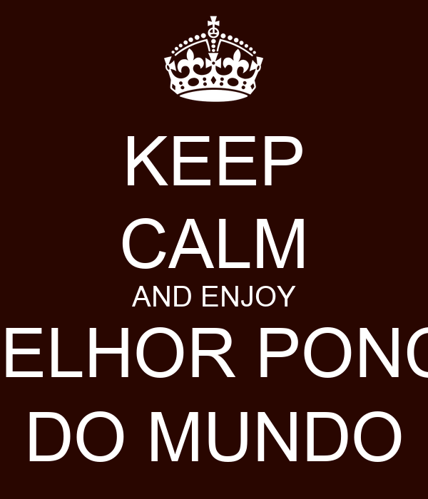 KEEP CALM AND ENJOY A MELHOR PONCHA DO MUNDO