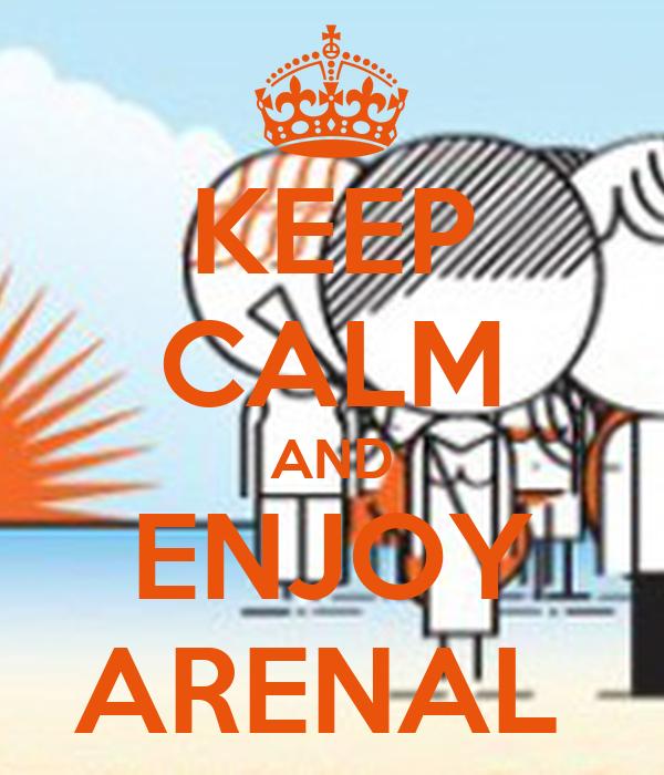 KEEP CALM AND ENJOY ARENAL