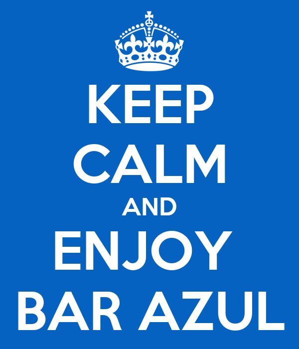 KEEP CALM AND ENJOY  BAR AZUL
