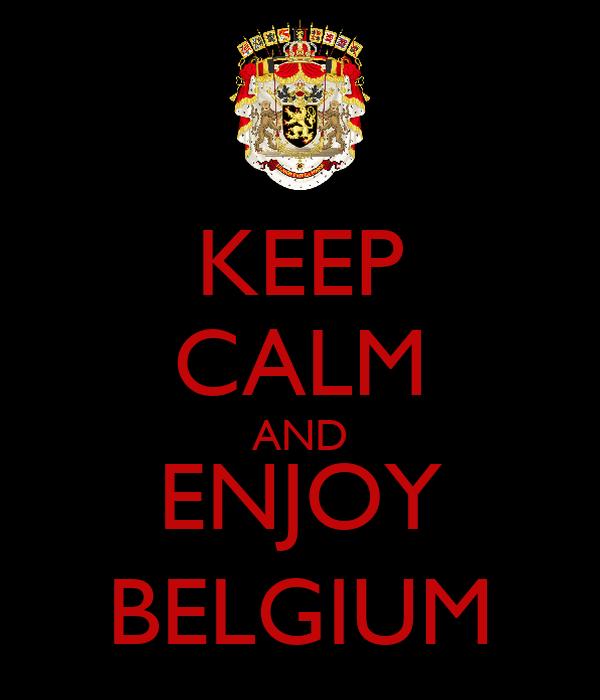 KEEP CALM AND ENJOY BELGIUM