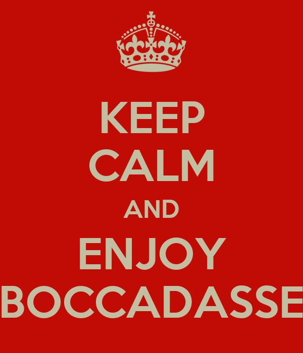 KEEP CALM AND ENJOY BOCCADASSE