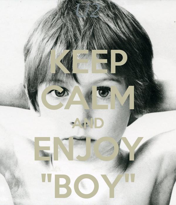 """KEEP CALM AND ENJOY """"BOY"""""""