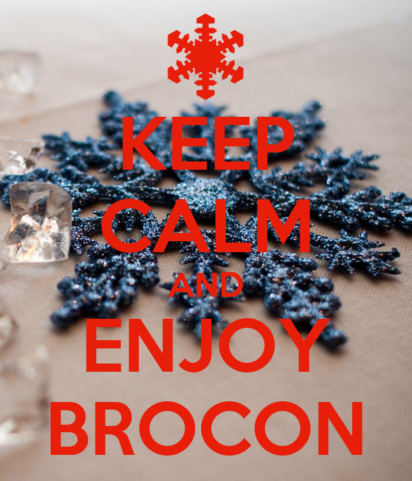 KEEP CALM AND ENJOY BROCON