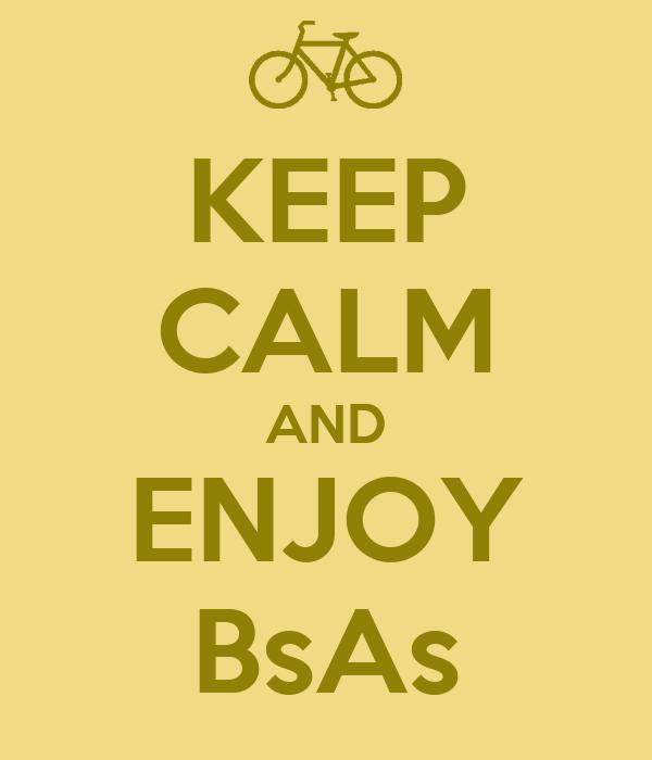 KEEP CALM AND ENJOY BsAs