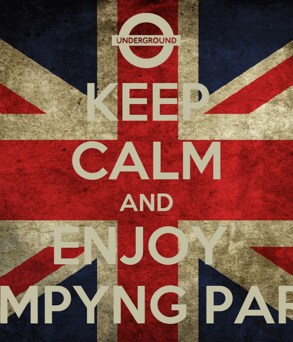 KEEP CALM AND ENJOY  CAMPYNG PARTY
