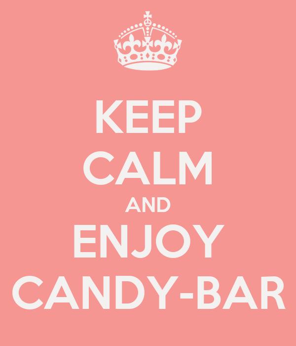 KEEP CALM AND ENJOY CANDY-BAR
