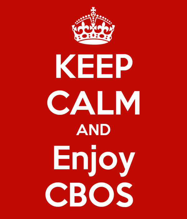 KEEP CALM AND Enjoy CBOS