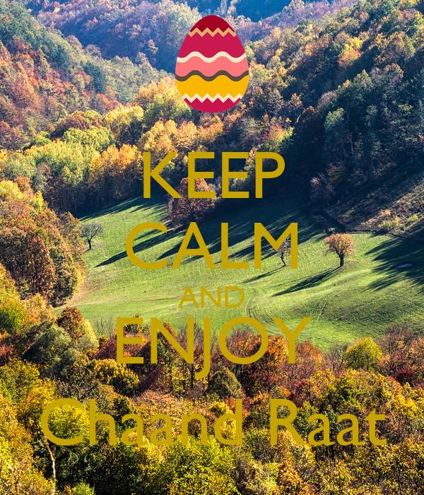 KEEP CALM AND ENJOY Chaand Raat