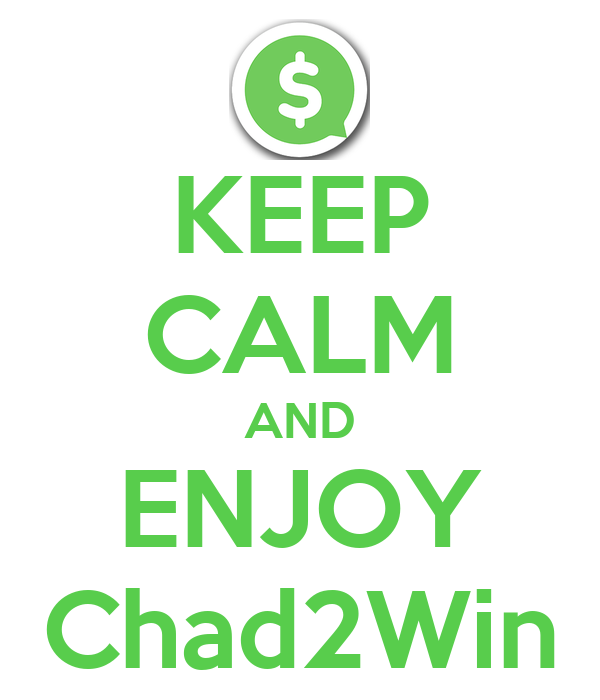 KEEP CALM AND ENJOY Chad2Win