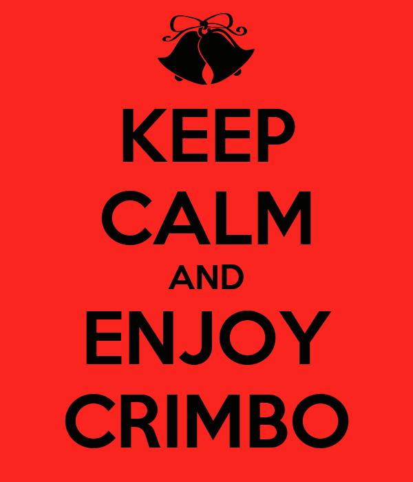 KEEP CALM AND ENJOY CRIMBO