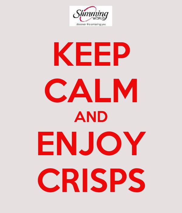 KEEP CALM AND ENJOY CRISPS