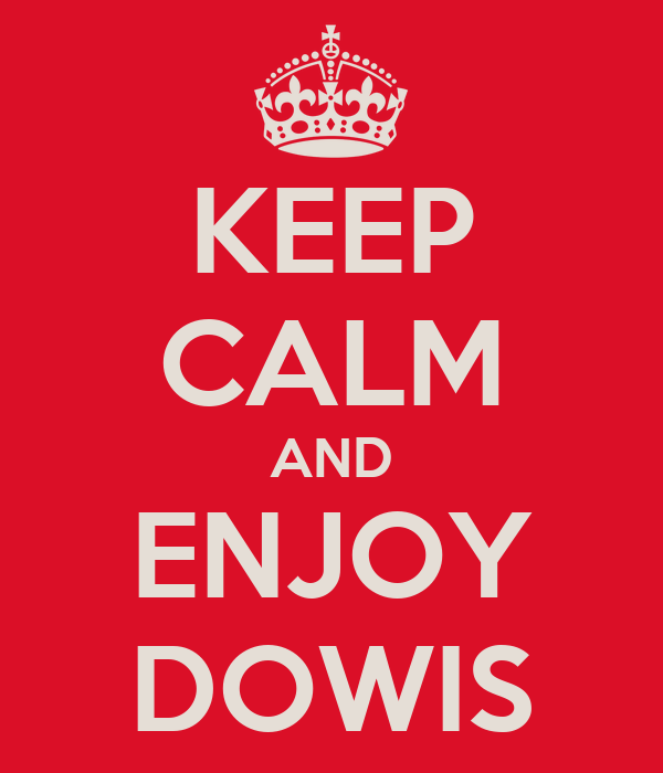 KEEP CALM AND ENJOY DOWIS