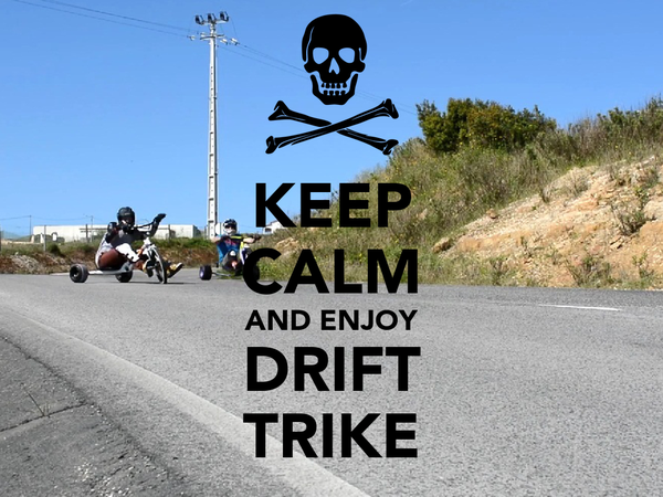 KEEP CALM AND ENJOY DRIFT TRIKE