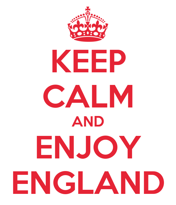 KEEP CALM AND ENJOY ENGLAND