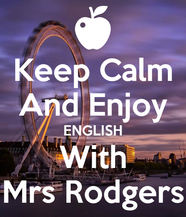 Keep Calm And Enjoy ENGLISH With Mrs Rodgers