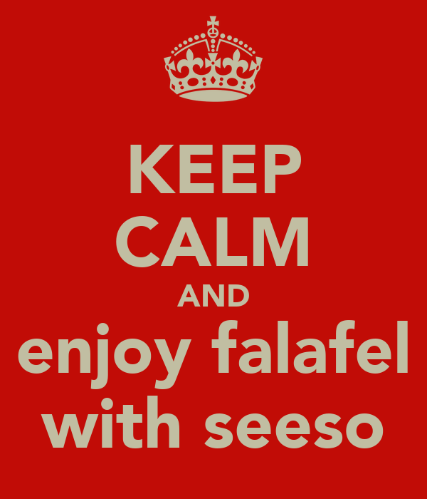 KEEP CALM AND enjoy falafel with seeso