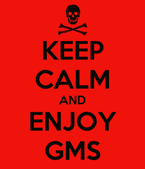 KEEP CALM AND ENJOY GMS