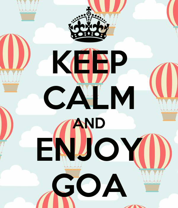 KEEP CALM AND ENJOY GOA